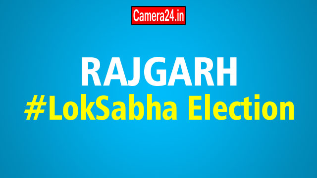 RAJGARH lok sabha election result